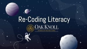Re-Coding Literacy at Oak Knoll