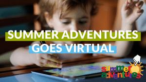 Virtual Summer Adventures